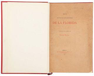 García, Genaro. Dos Antiguas Relaciones de La Florida, Publicadas por Primera Vez. México, 1902. Edition of 500 copies.