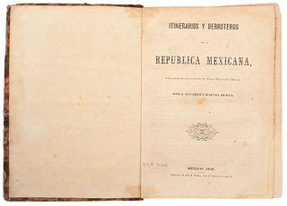Álvarez, J. - Durán, R. Itinerarios y Derroteros de la Rep Mexicana / Derroteros Generales... del Imperio. Méx, 1856/65.