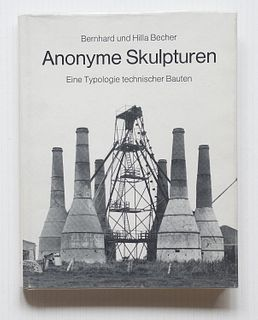 Becher, Bernd<br><br>Anonyme Skulpturen. Eine Typologie Technischer Bauten, Düsseldorf, Art-Press Verlag, 1970, 27.9 x 21.9 cm. editorial binding in c