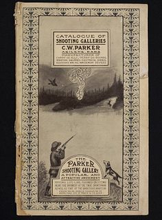 C.W. PARKER 'CATALOGUE OF SHOOTING GALLERIES,' C. 1910
