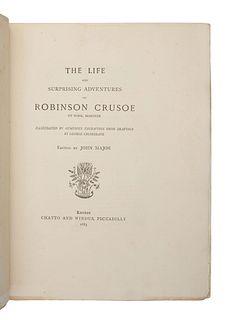 DEFOE, Daniel (1660-1731). John Major, editor.The Life and Surprising Adventures of Robinson Crusoe. London: Chatto and Windus, 1883.