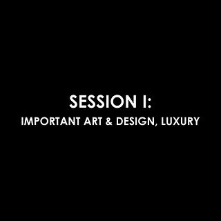 Session I: Important Art & Design, Luxury