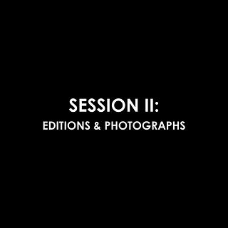 Session II: Editions & Photographs