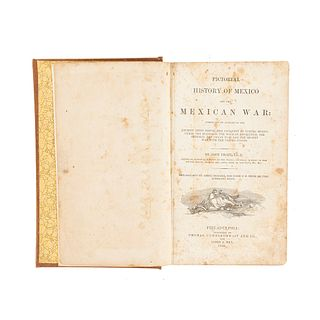 Frost, John. Pictorial History of Mexico and the Mexican War... Philadelphia, 1849. Seis cromolitografías.