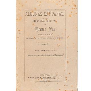 Paz, Ireneo. Algunas Campañas sobre la Guerra de Intervención y las Últimas Revoluciones en México. México, 1884-86. 2a edición. Pzs: 3