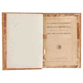 Obregón, Álvaro. La Cuestión Internacional Mexicano - Americana Durante el Gobierno. México, 1924.