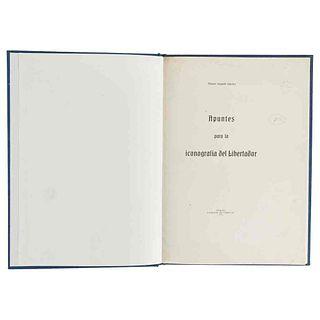 Segundo Sánchez, Manuel. Apuntes para la Iconografía del Libertador. Caracas: Litografía del Comercio, 1916. 29 láminas.