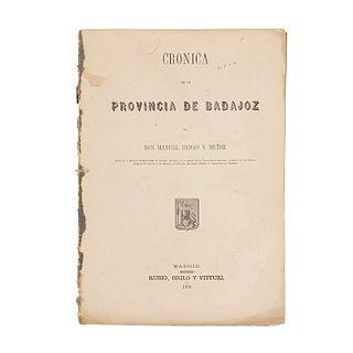 Heano y Muñoz, Manuel. Crónica de la Provincia de Badajoz. Madrid: Rubio, Grilo y Vitturi, 1870. Tres láminas y un mapa.