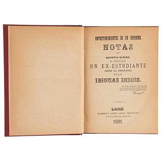 Rivera, Agustín. Entretenimientos de un Enfermo. Lagos / Mazatlán, 1891 / 1892 / 1877. Siete obras en un volumen.