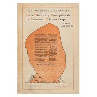 Benítez, José R. Guía Histórica y Descriptiva de la Carretera. México - Acapulco. México, 1928. 1ra edición. Mapa plegado.