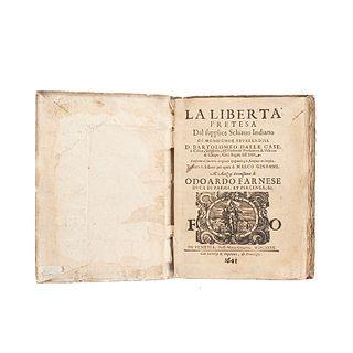 Casas, Bartolomé de las. La Liberta Pretesa Dal Supplice Schiavo Indiano. Venetia: Presso Marco Ginammi, 1640. 2da. edición en italiano
