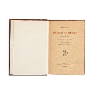 Aldana, Cristóbal de. Crónica de la Merced de México. México: Sociedad de Bibliófilos Mexicanos, 1929. Edición facsimilar de la primera