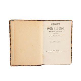 Frejes, Francisco. Historia Breve de la Conquista de los Estados Independientes del Imperio Mexicano. Guadalajara, 1878.