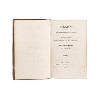 Ortiz, Tadeo. México Considerado como Nación Independiente y Libre... Burdeos, 1832.