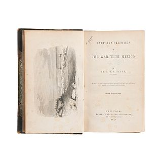 Henry, W. S. Campaign Sketches of the War with Mexico. New York: Harper & Brothers, 1847.  Primera edición. Cuatro planos.