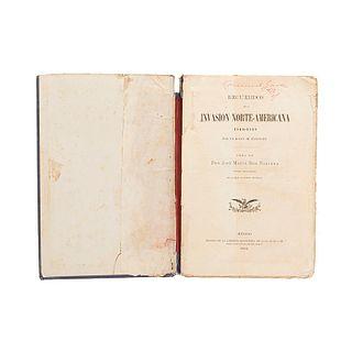 Roa Bárcena, José María. Recuerdos de la Invasión Norte - Americana 1846 - 1848. México, 1883. 1a edición en forma de libro.