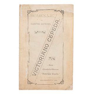 """Homenaje al Ilustre General Victoriano Cepeda. Saltillo: Gran Círculo de Obreros """"Victoriano Cepeda"""", 1909."""