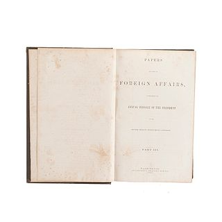 Papers Relating to Foreign Affairs, Accompanying the Annual Message of the President to the Second Session of the Thirty... 1867. 1a ed