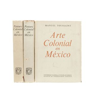 MANUEL TOUSSAINT. LIBROS SOBRE ARTE Y PINTURA COLONIAL EN MÉXICO. a) Pintura Colonial en México. Piezas: 3.