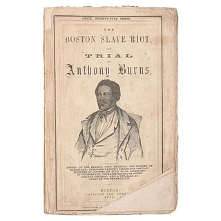 [SLAVERY & ABOLITION]. The Boston Slave Riot, and Trial of Anthony Burns. Boston: Fetridge and Company, 1854.