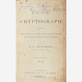 [Finance] Bloomer, J.G., Pacific Cryptograph for the use of Operators in Mining Stocks, Mining Superintendents, Bankers, and Brokers