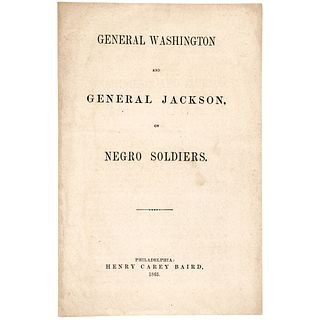 1863 Imprint GENERAL WASHINGTON + GENERAL JACKSON, ON NEGRO SOLDIERS, H.C. Baird