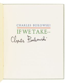 BUKOWSKI, Charles (1920-1994). If We Take--. Los Angeles: Black Sparrow Press, 1970.