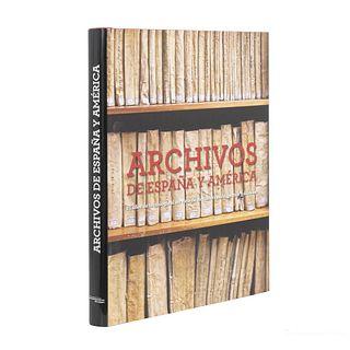 Archivos de España y América. Autores Varios.  Madrid: Informática El Corte Inglés - Lungwerg, 2011. 318 p. Ilustrado en color.