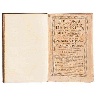 Solís, Antonio de. Historia de la Conquista de México, Población, y Progressos de la América Septentrional... Madrid, 1731.
