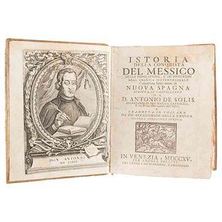 Solís, Antonio de. Istoria della Conquista del Messico. Della Popolazione, e de' Progressi nell' America... Venezia, 1715. 8 láminas.