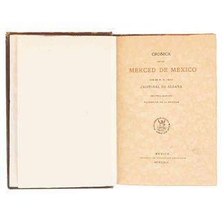 Aldana, Cristóbal de. Crónica de la Merced... México, 1929. Segunda edición, facsimilar de la primera. Edición de 250, ejemplar no. 62.