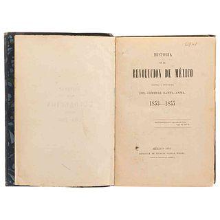 Historia de la Revolución de México contra la Dictadura del General Santa - Anna. 1853 - 1855. México, 1856. Dos mapas y 14 láminas.