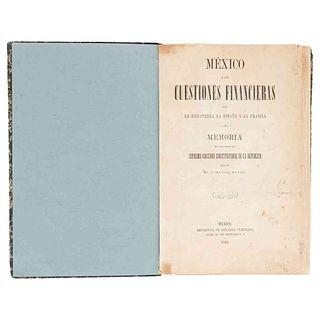 Payno, Manuel. México y sus Cuestiones Financieras con la Inglaterra, la España y la Francia. México, 1862. Con Apéndice. 1a edición.