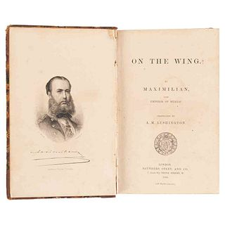 Habsburgo, Maximiliano de. On the Wing. Londres: Saunders and Otley, 1868. Frontispicio (retrato de Maximiliano).