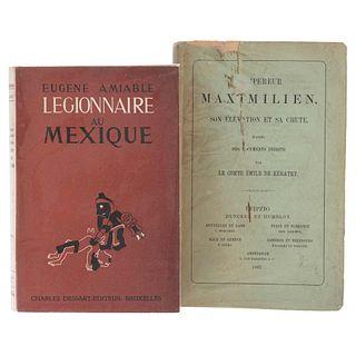 Kératry, Émile de / Amiable, Eugène. L'Empereur Maximilien, son Élévation et sa Chute / Légionnaire au Mexique. 1867 /1942. Piezas: 2.
