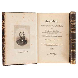 Salm-Salm, Felix zu. Queretaro. Blätter aus Meinem Tagebuch in Mexico... Stuttgart, 1868. 5 láminas, 1 plano pegado. Tomos I-II. Pzs: 2