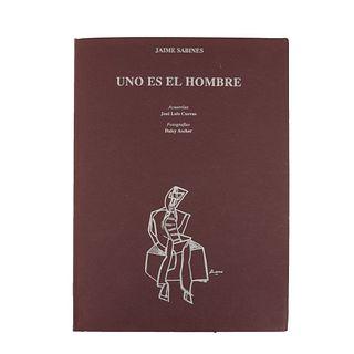 Sabines, Jaime. Uno es el Hombre. México: Gandhi, 1994. Acuarelas de José Luis Cuevas. Fotografía de Daisy Ascher.