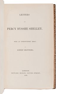 SHELLEY, Percy Bysshe (1792-1822). Letters of Percy Bysshe Shelley. London: Edward Moxon, 1852.