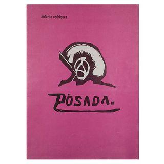 Rodríguez, Antonio. Posada. El Artista que Retrató a una Época. México: Editorial Domes, 1977. 232 p. Primera edición.