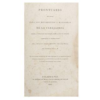 Prontuario de Voces para los Movimientos y Maniobras de la Caballería. Desde la Instrucción hasta la de una División. Filadelfia, 1836.