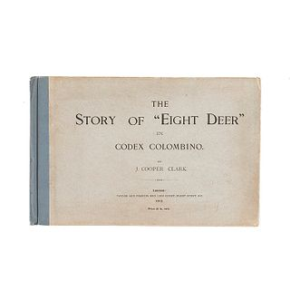"""Cooper Clark, James. The Story of """"Eight Deer"""" in Codex Colombino. London: Taylor and Francis, 1912. 1a edición. 10 láminas a color."""