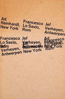 Ad Reinhardt, New York. Francesco Lo Savio, Rom. Jef Verheyen, Antwerpen. Ausstellungskatalog Mit 24 Abbildungen. Städtisches Museum Leverkusen, Sch