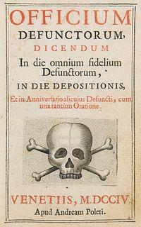 Officium Defunctorum Dicendum in die omnium fidelium Defunctorum, in die depositionis, et in Anniversario alicujus defuncti, cum una tantum Oratione