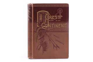 1885 1st Ed. Crest of the Continent by E Ingersoll