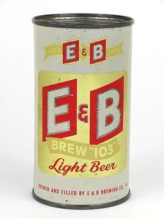 "1954 E&B Brew ""103"" Light Beer 12oz Flat Top 58-31"