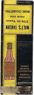 1936 Blumer's Golden Glow Beer 115mm long WI-BLUMER-3 Walt's Tavern 2706 Mt. Vernon Monroe Wisconsin