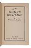MAUGHAM, W. Somerset (1874-1965). Of Human Bondage. New York: George H. Doran, [1915].