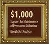 $1,000 to Support the Permanent Collection