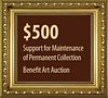 $500 to Support the Permanent Collection