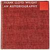 1943 FRANK LLOYD WRIGHT Signed 1st Edition Frank Lloyd Wright: An Autobiography